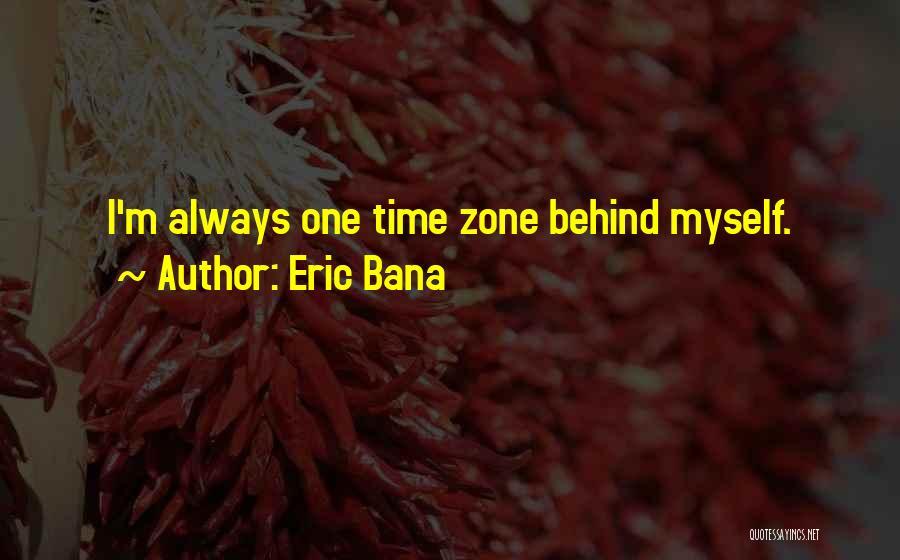 Eric Bana Quotes 252048