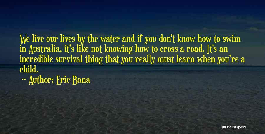 Eric Bana Quotes 265470