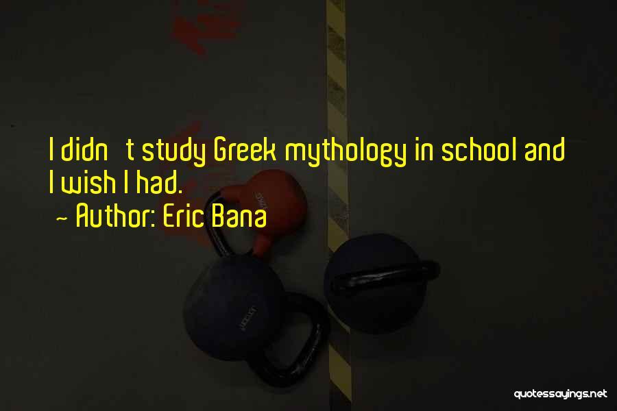 Eric Bana Quotes 422440