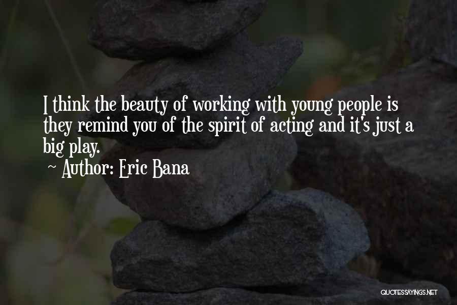 Eric Bana Quotes 446871