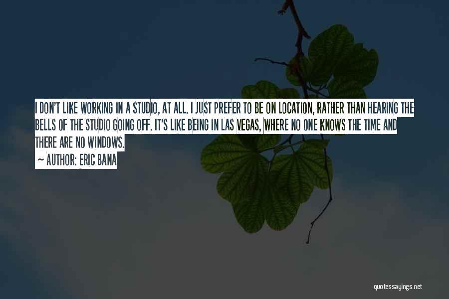 Eric Bana Quotes 493345