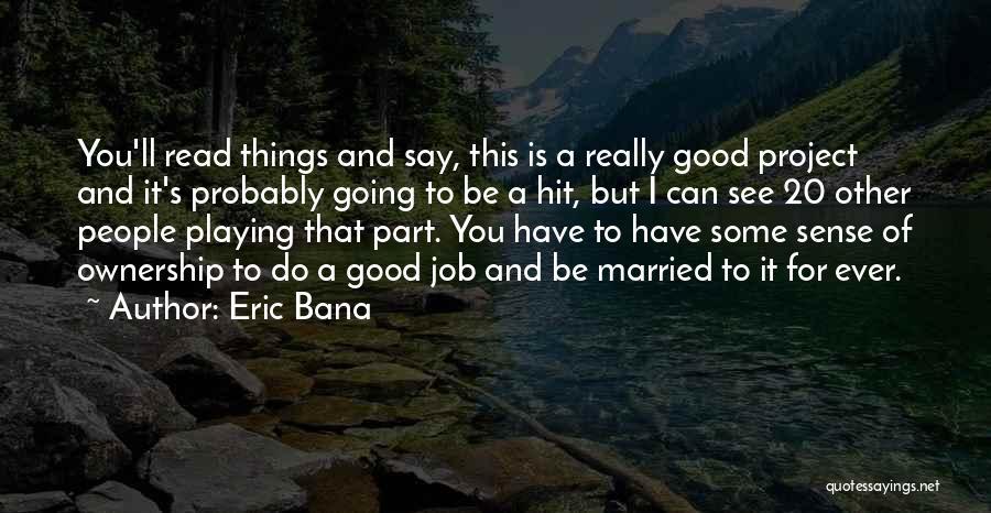 Eric Bana Quotes 614881