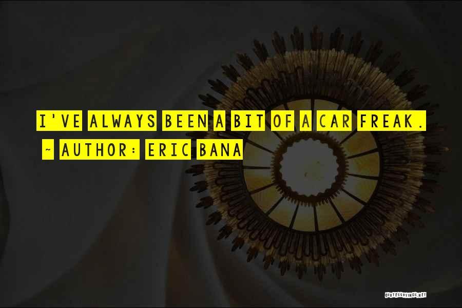 Eric Bana Quotes 736946