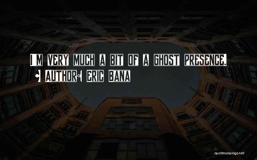 Eric Bana Quotes 757709