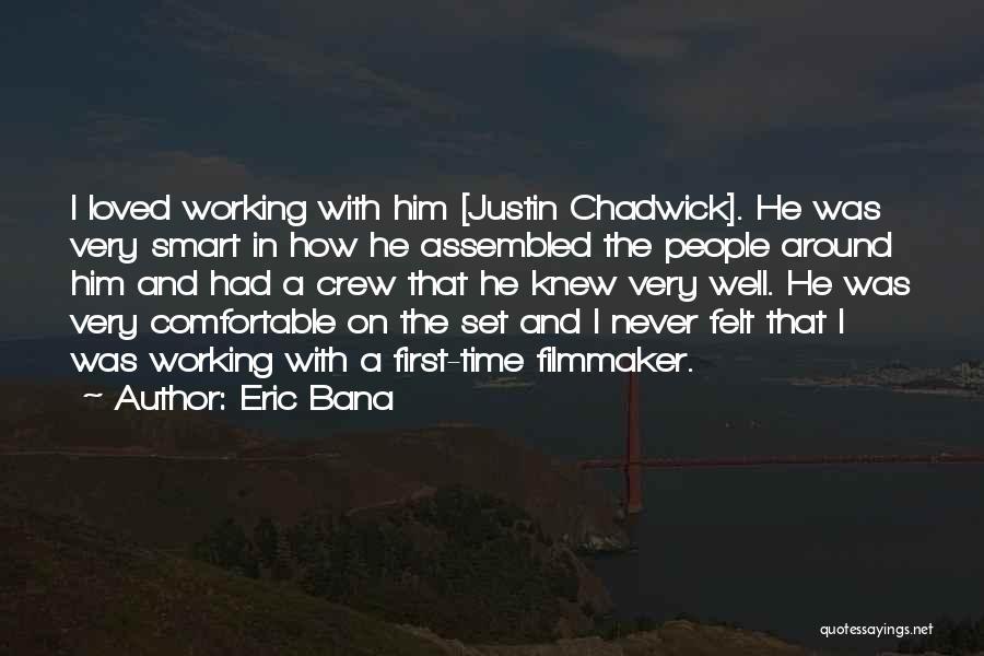 Eric Bana Quotes 895535