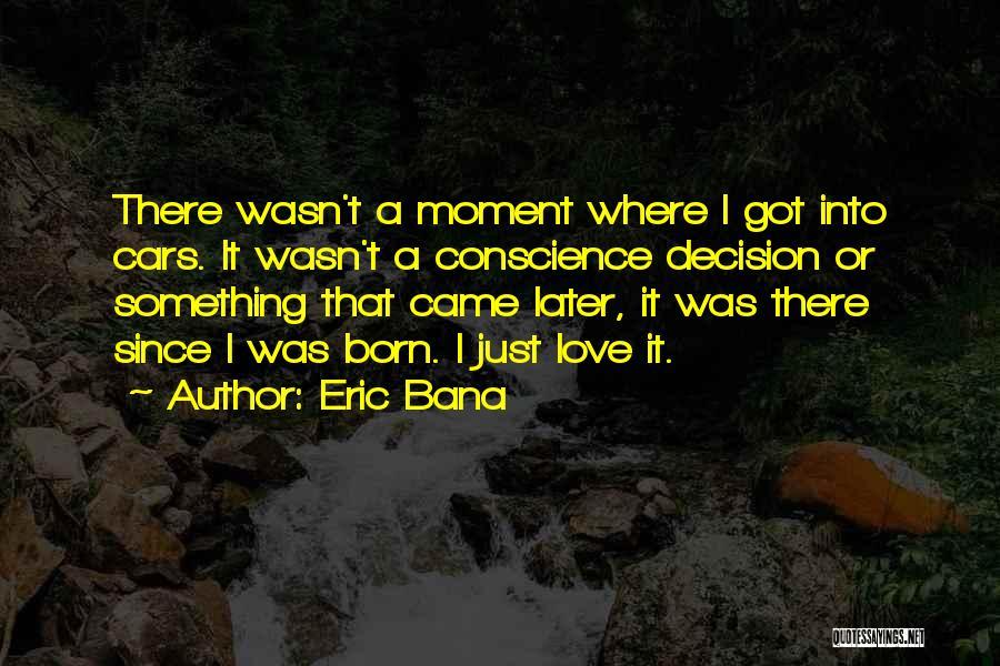 Eric Bana Quotes 944202