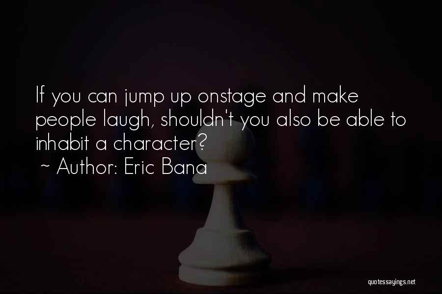 Eric Bana Quotes 96339