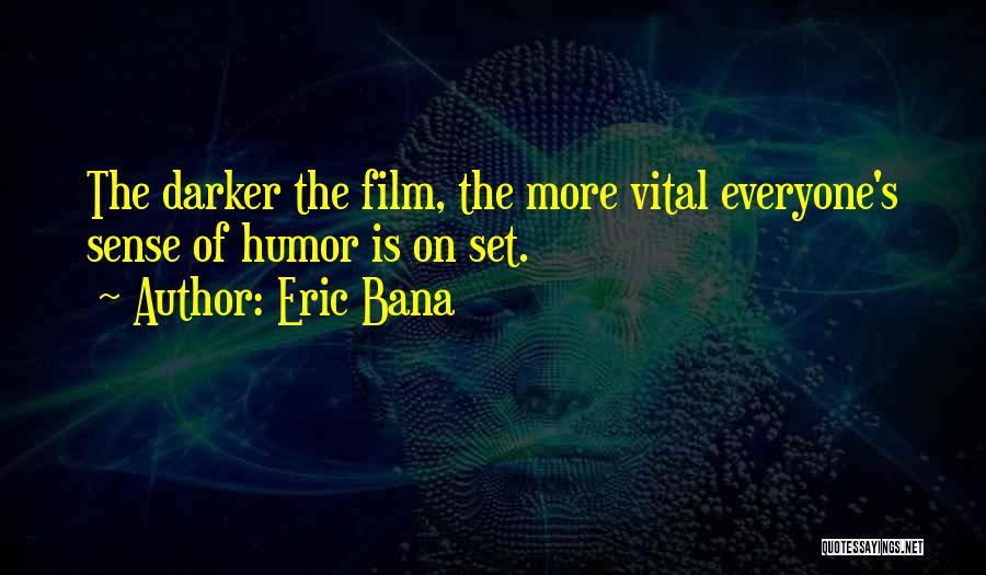 Eric Bana Quotes 990068