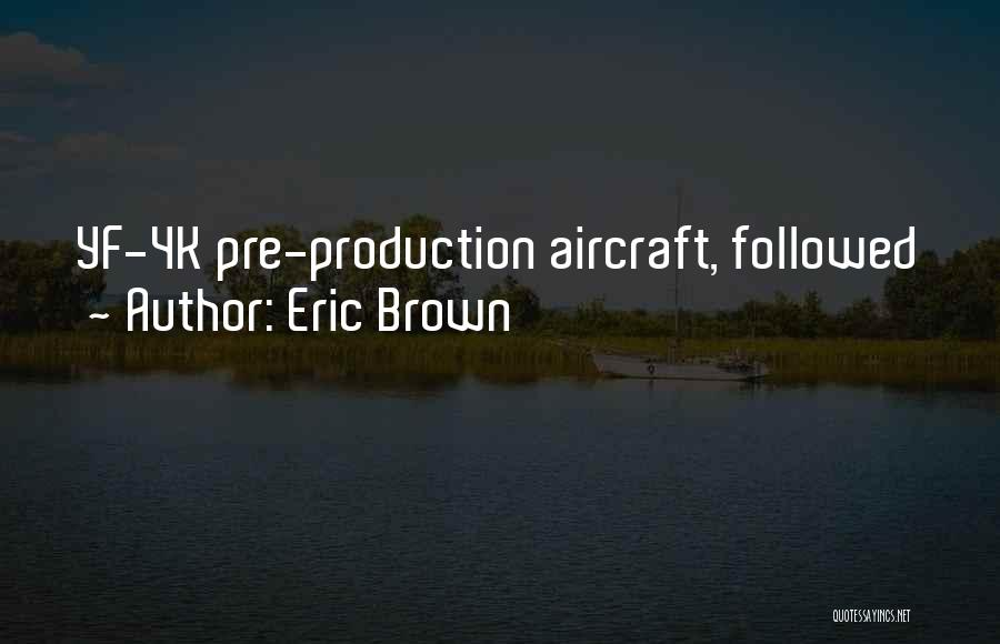 Eric Brown Quotes 1766247