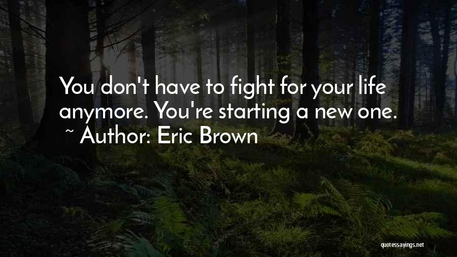 Eric Brown Quotes 2222073
