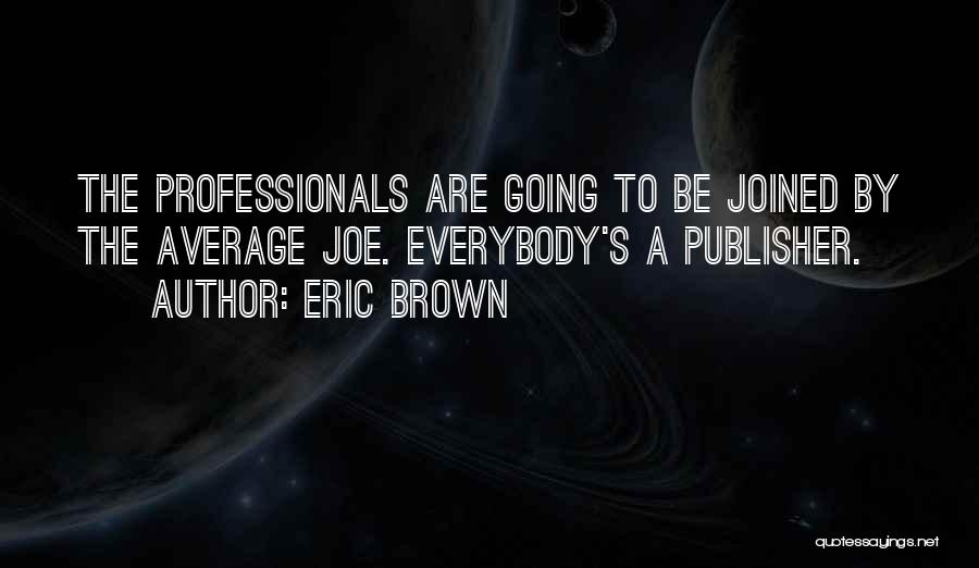 Eric Brown Quotes 419757