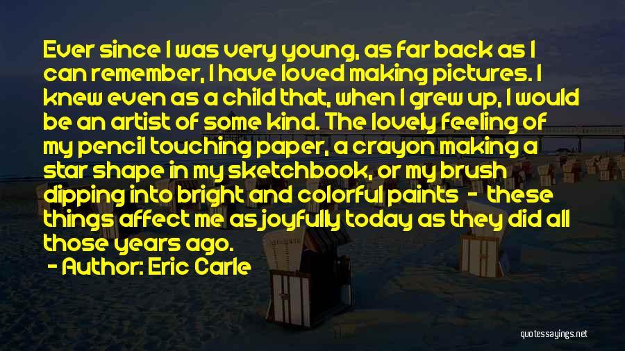 Eric Carle Quotes 2190970