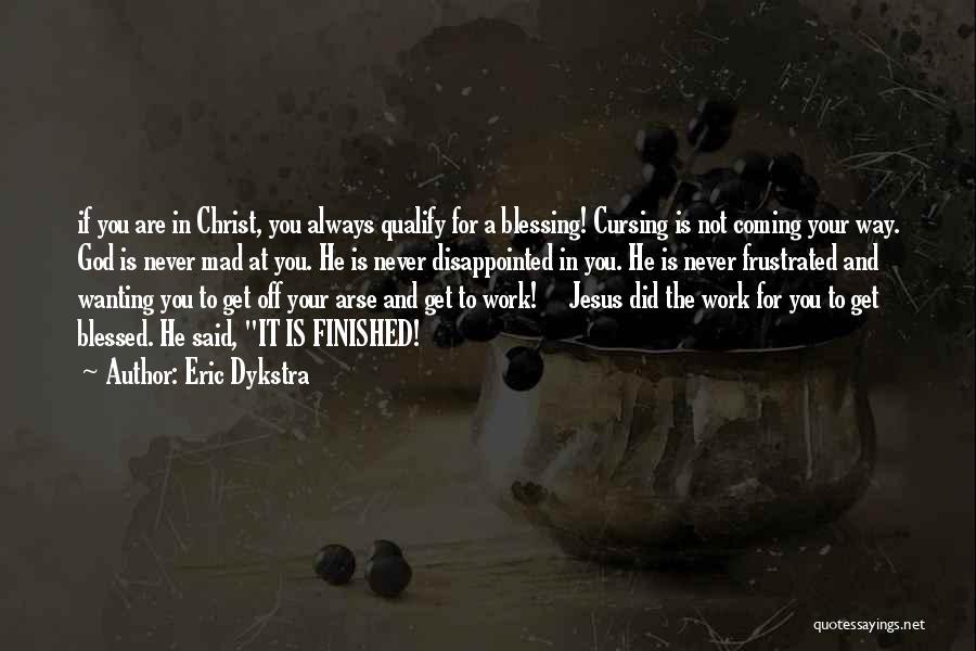 Eric Dykstra Quotes 319726
