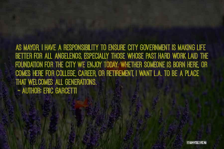 Eric Garcetti Quotes 1199252