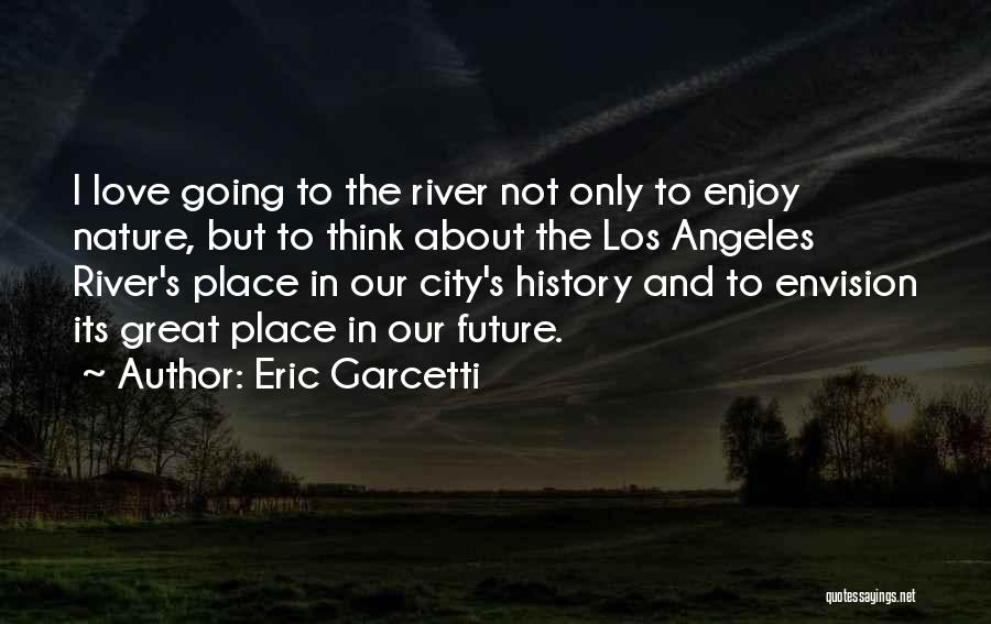 Eric Garcetti Quotes 1279897