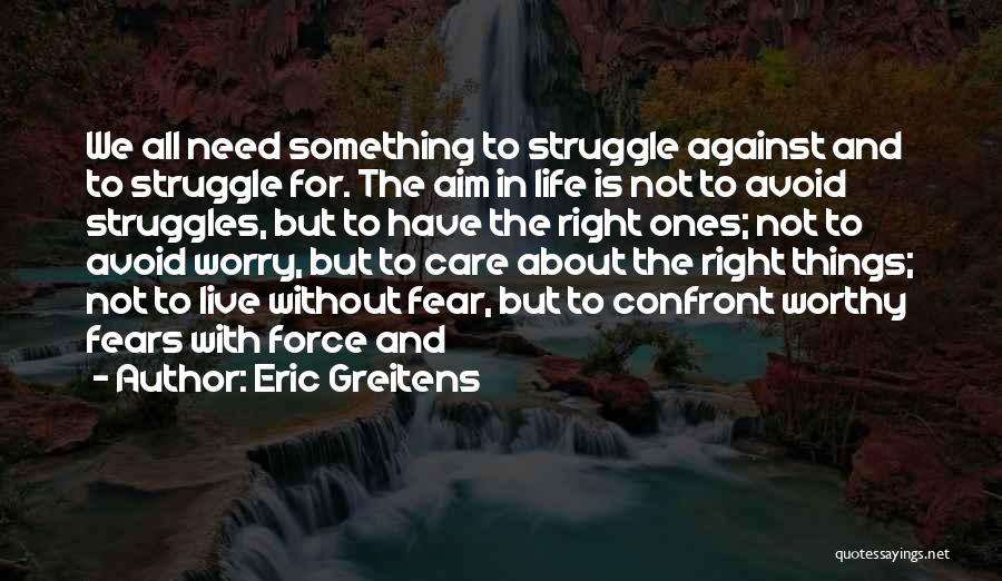 Eric Greitens Quotes 2271308