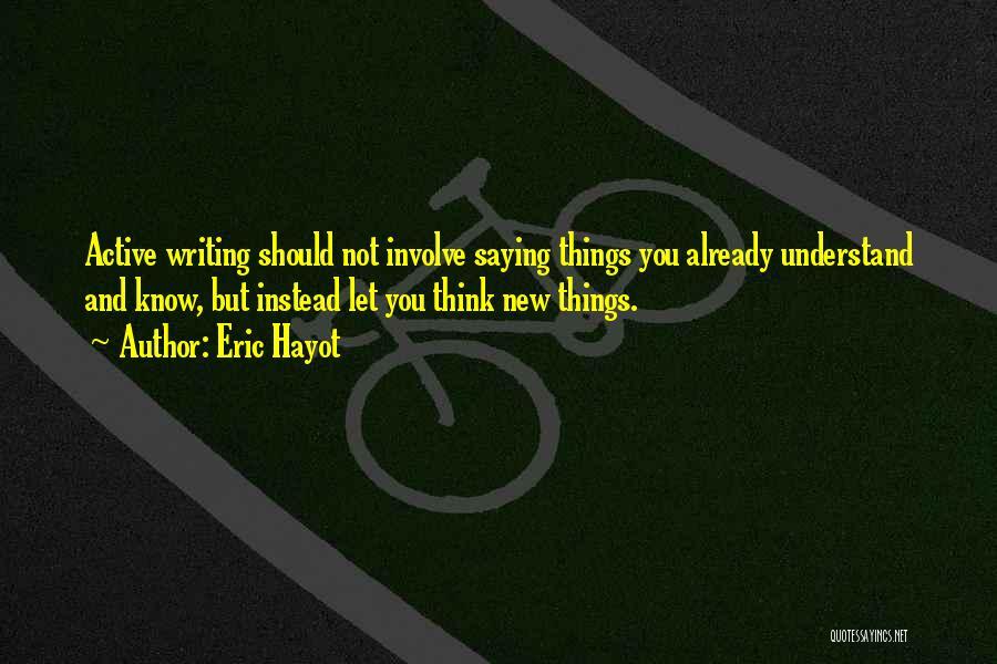 Eric Hayot Quotes 1322939