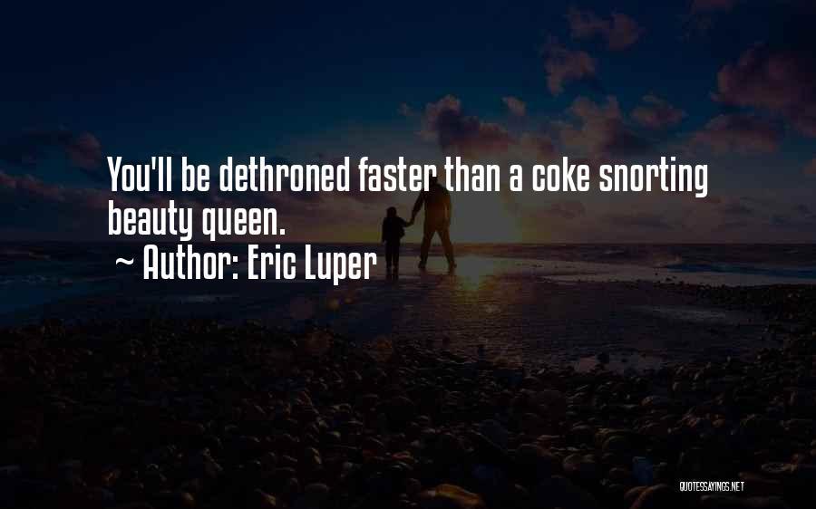 Eric Luper Quotes 176565