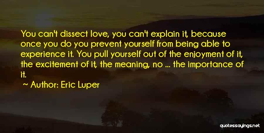 Eric Luper Quotes 740330