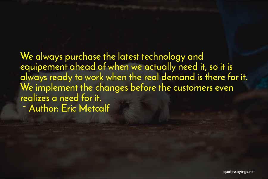 Eric Metcalf Quotes 1881486