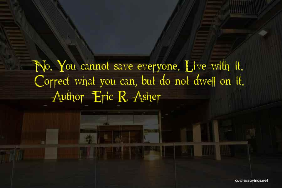 Eric R. Asher Quotes 233311