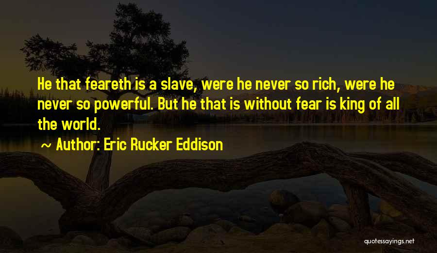 Eric Rucker Eddison Quotes 1483550
