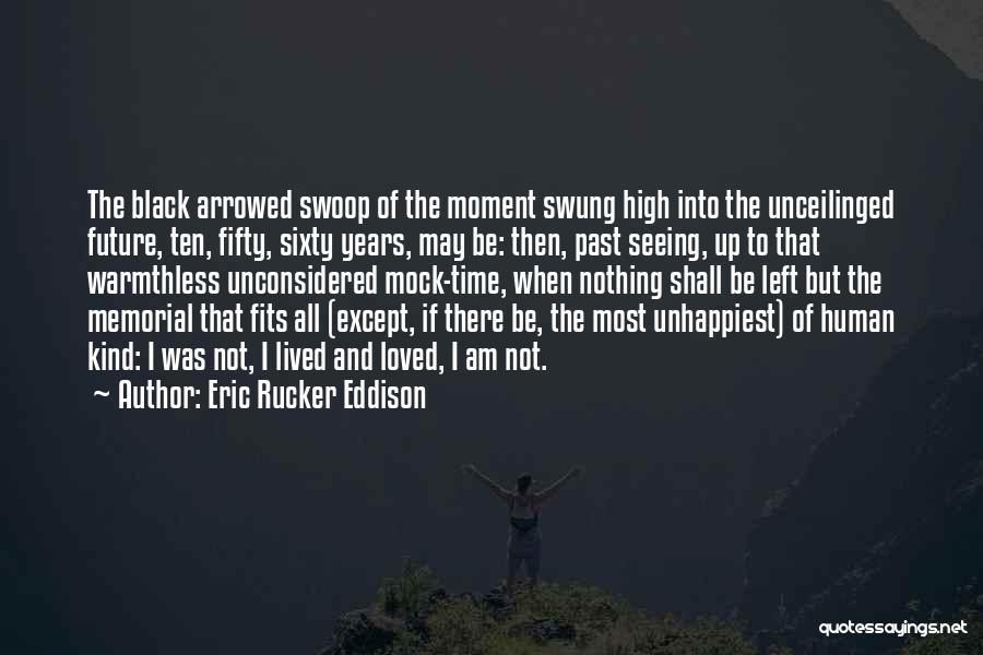Eric Rucker Eddison Quotes 1727307