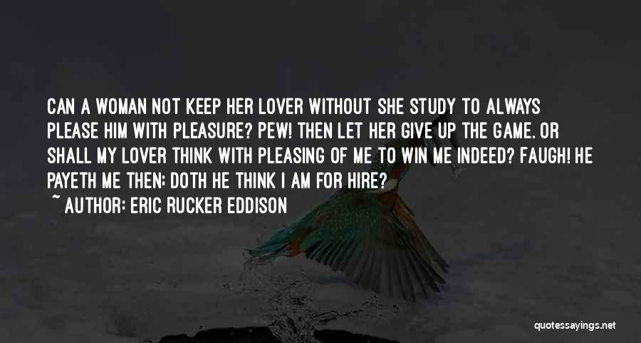 Eric Rucker Eddison Quotes 324827