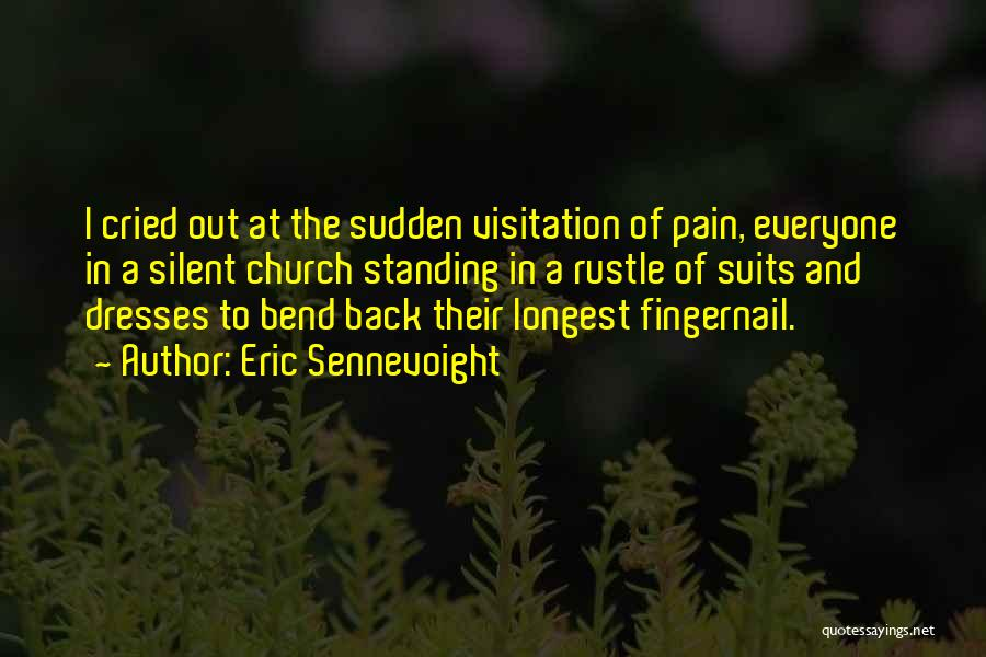 Eric Sennevoight Quotes 1258807
