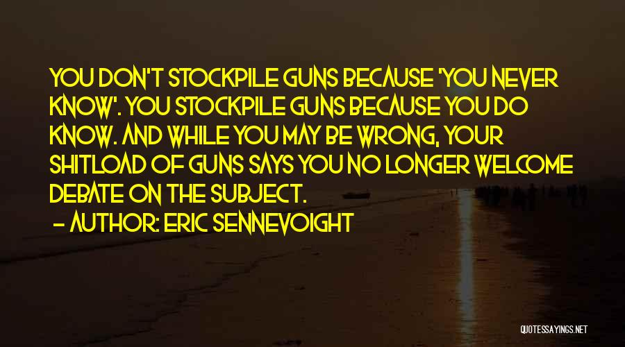 Eric Sennevoight Quotes 500369