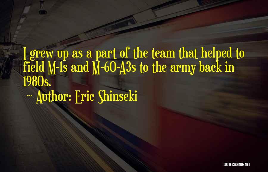 Eric Shinseki Quotes 1136214