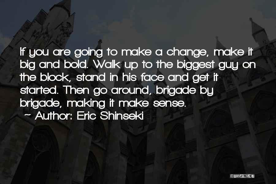 Eric Shinseki Quotes 2041887