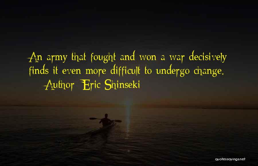 Eric Shinseki Quotes 811794