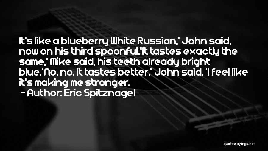Eric Spitznagel Quotes 1547667