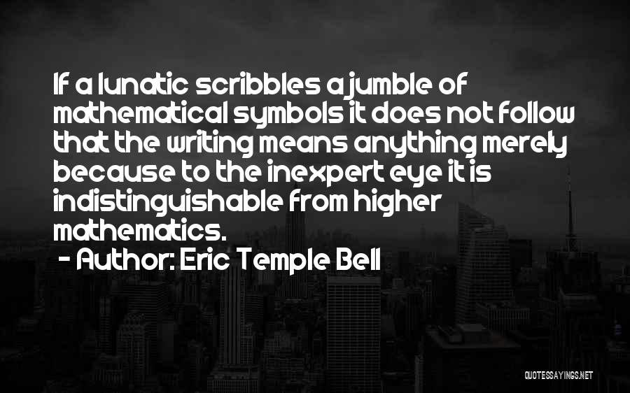 Eric Temple Bell Quotes 1503611