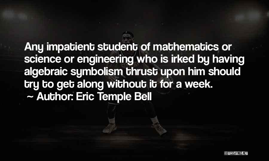 Eric Temple Bell Quotes 1852059