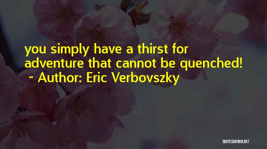 Eric Verbovszky Quotes 721152