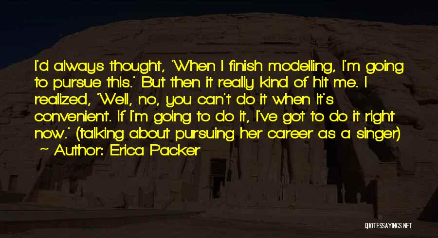 Erica Packer Quotes 1385971
