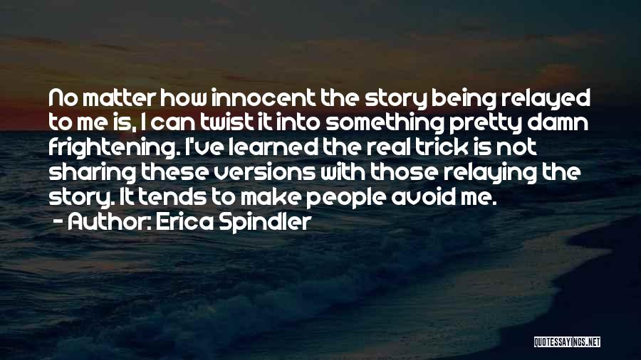 Erica Spindler Quotes 2062790