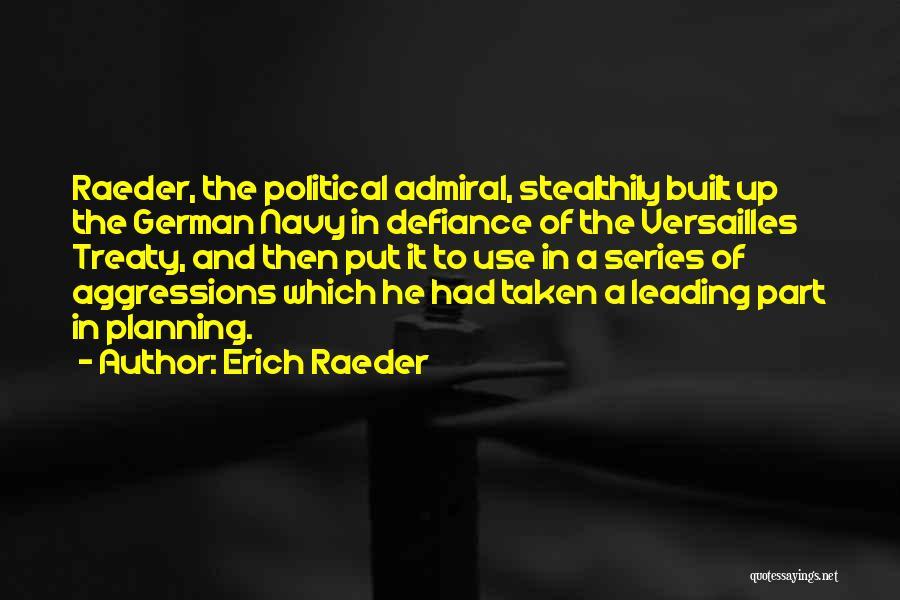 Erich Raeder Quotes 458022