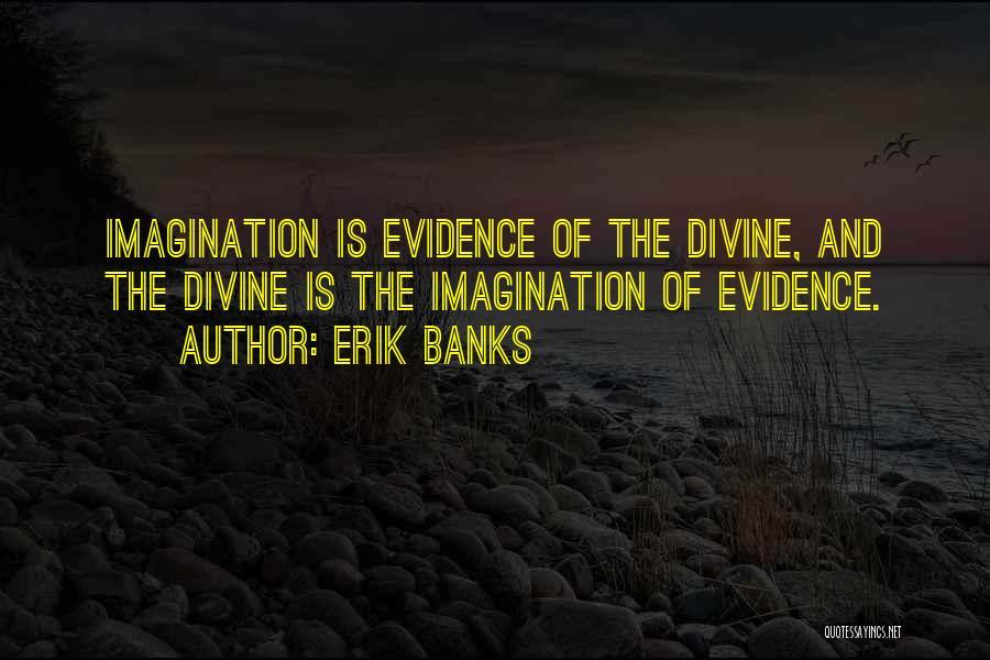 Erik Banks Quotes 1126157
