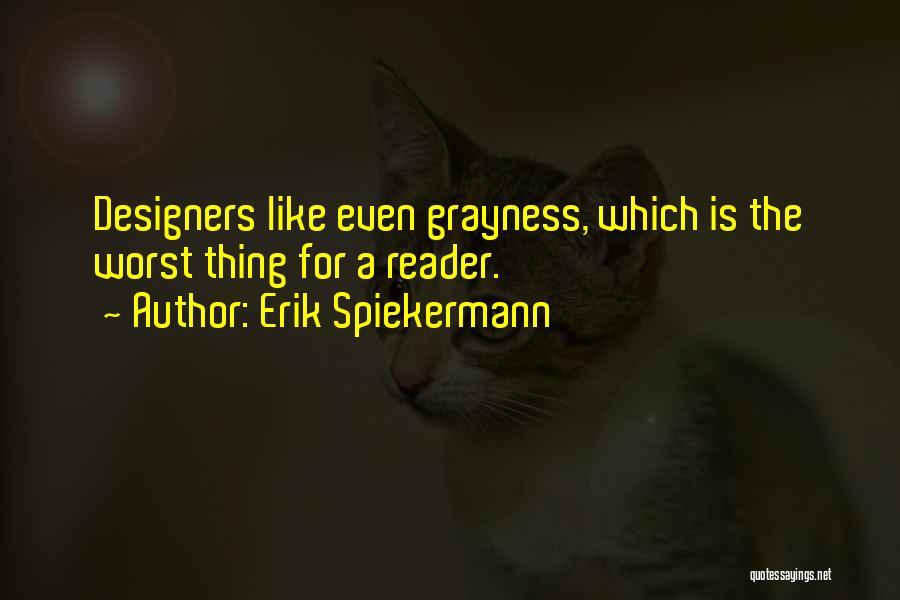 Erik Spiekermann Quotes 1505136