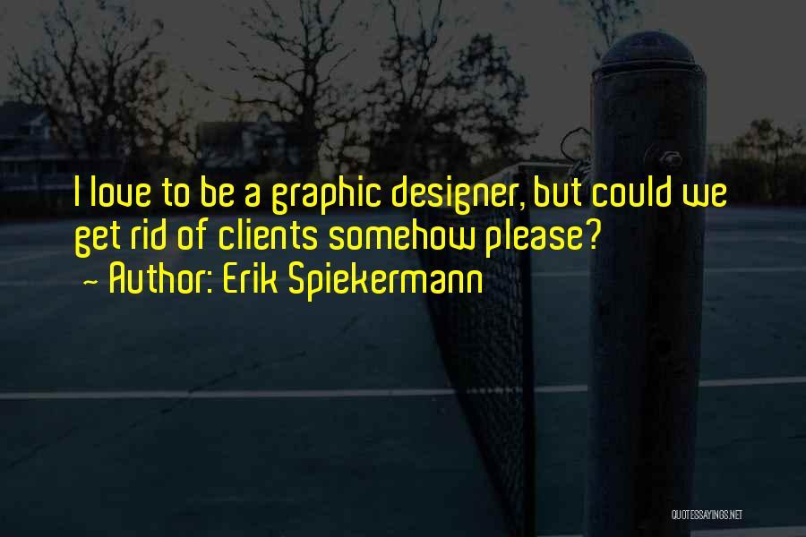 Erik Spiekermann Quotes 1749144