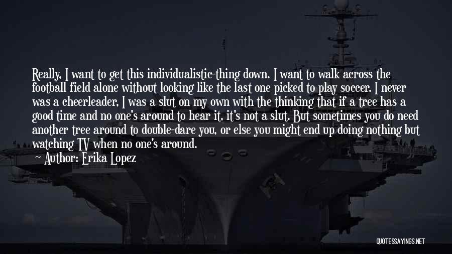 Erika Lopez Quotes 1209920