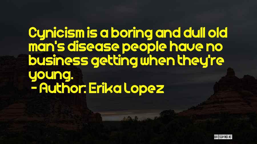 Erika Lopez Quotes 330701