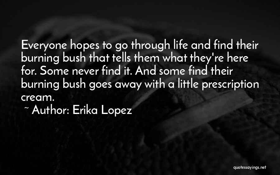 Erika Lopez Quotes 564918