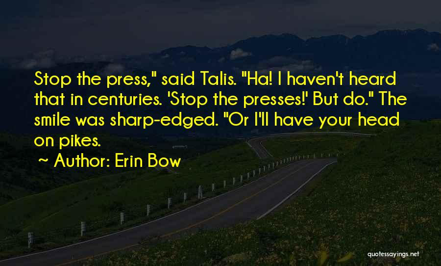 Erin Bow Quotes 1071025