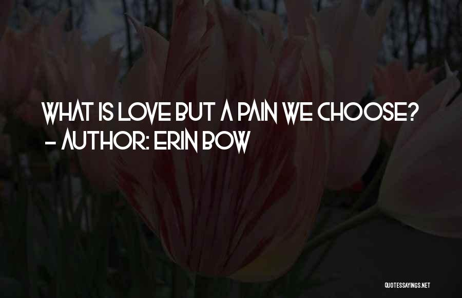 Erin Bow Quotes 1511224