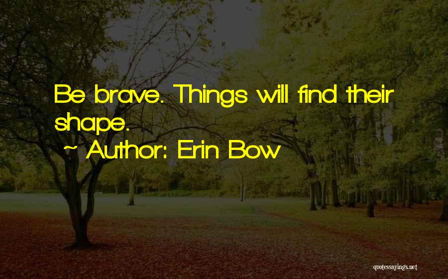 Erin Bow Quotes 1627879