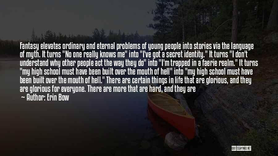 Erin Bow Quotes 1698558